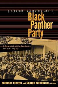 Liberation, Imagination and the Black Panther Party