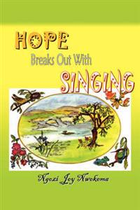 Hope Breaks Out With Singing
