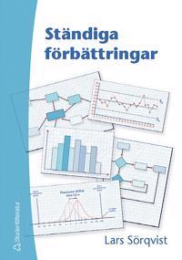 Ständiga förbättringar : en bok om resultatorienterat förbättringsarbete, verksamhetsutveckling och Sex Sigma
