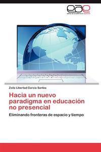 Hacia Un Nuevo Paradigma En Educacion No Presencial
