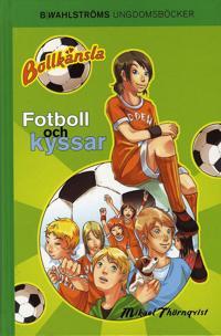 Bollkänsla 1 - Fotboll och kyssar