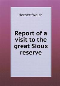 Report of a Visit to the Great Sioux Reserve
