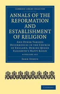 Annals of the Reformation and Establishment of Religion, 7 Parts in 4 Volumes