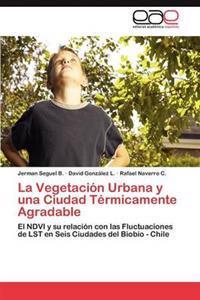 La Vegetacion Urbana y Una Ciudad Termicamente Agradable