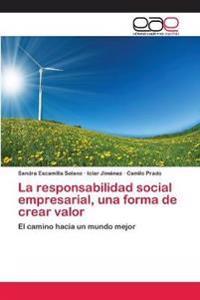 La Responsabilidad Social Empresarial, Una Forma de Crear Valor