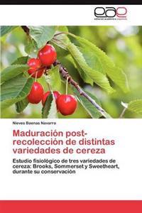 Maduracion Post-Recoleccion de Distintas Variedades de Cereza