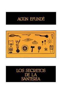 Los Secretos De La Santeria (Coleccion Ebano Y Canela)