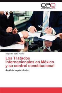Los Tratados Internacionales En Mexico y Su Control Constitucional