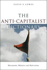 The Anti-Capitalism Dictionary
