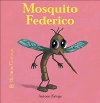 Mosquito Federico / Federico The Mosquito