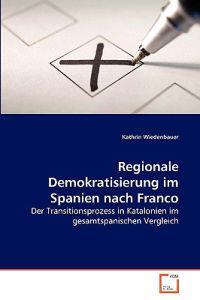 Regionale Demokratisierung Im Spanien Nach Franco