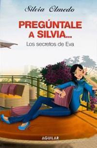 Preguntale A Silvia: Los Secretos de Eva