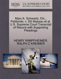 Mary A. Schwartz, Etc., Petitioner, V. SS Massau Et Al. U.S. Supreme Court Transcript of Record with Supporting Pleadings