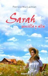 Maclachlan, P: Sarah sencilla y alta