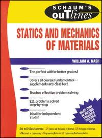 Schaum's Outline of Theory and Problems of Statics and Mechanics of Materials