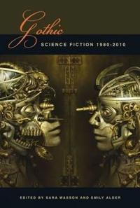 Gothic Science Fiction, 1980-2010