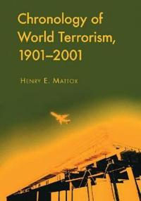 CHRONOLOGY OF WORLD TERRORISM, 1901-2001