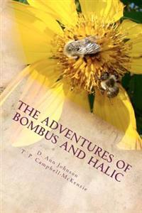 The Adventures of Bombus and Halic: A Bee Story