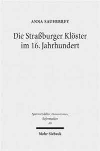 Die Strassburger Kloster Im 16. Jahrhundert: Eine Untersuchung Unter Besonderer Berucksichtigung Der Geschlechtergeschichte