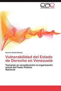 Vulnerabilidad del Estado de Derecho En Venezuela