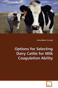 Options for Selecting Dairy Cattle for Milk Coagulation Ability