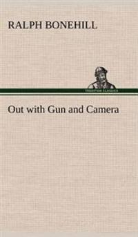 Out with Gun and Camera