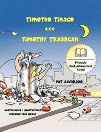 Timoteo Tinaco * Timothy Trashcan