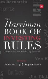The Harriman House Book of Investing Rules: Collected Wisdom from the World's Top 150 Investors