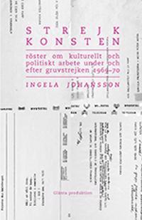 Strejkkonsten : Röster om kulturellt och politiskt arbete  under och efter gruvstrejken 1969–70