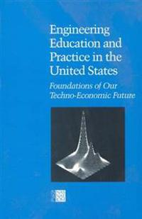 Engineering Education and Practice in the United States