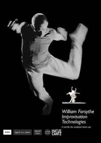 William Forsythe: Improvisation Technologies: A Tool for the Analytical Dance Eye