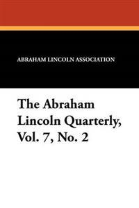 The Abraham Lincoln Quarterly, Vol. 7, No. 2