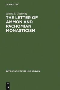 The Letter of Ammon and Pachomian Monasticism