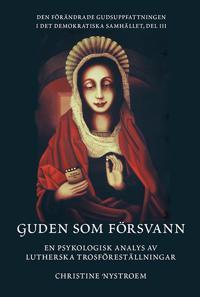 Guden som försvann: en psykologisk analys av lutherska trosföreställningar