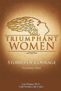 Triumphant Women: Stories of Courage, Volume 1