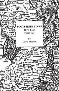 Scots-Irish Links, 1575-1725. Part Four