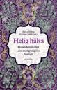 Helig hälsa : helandemetoder i det mångreligiösa Sverige