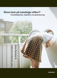 Rena hem på smutsiga villkor? : hushållstjänster, migration och globalisering