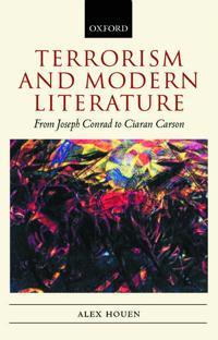 Terrorism and Modern Literature, from Joseph Conrad to Ciaran Carson
