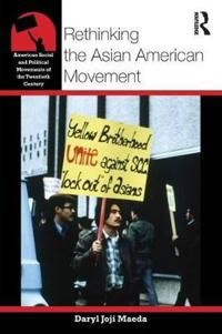 Rethinking the Asian American Movement