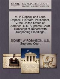 M. P. Depaoli and Lena Depaoli, His Wife, Petitioners, V. the United States of America. U.S. Supreme Court Transcript of Record with Supporting Pleadings