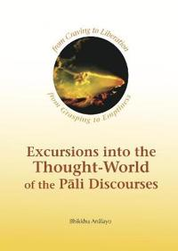 Excursions into the Thought-world of the Pali Discourses