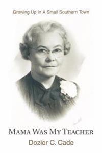 Mama Was My Teacher