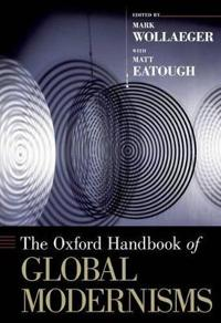 The Oxford Handbook of Global Modernisms