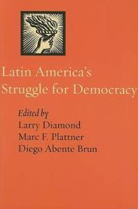 Latin America's Struggle for Democracy