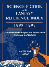 Science Fiction and Fantasy Reference Index 1992-1995