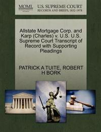 Allstate Mortgage Corp. and Karp (Charles) V. U.S. U.S. Supreme Court Transcript of Record with Supporting Pleadings