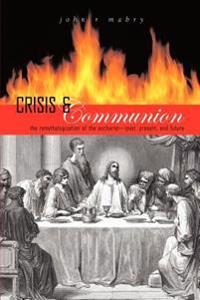 Crisis and Communion: The Remythologization of the Eucharist