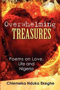 Overwhelming Treasures: Poems on Love, Life and Nigeria