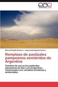 Remplazo de Pastizales Pampeanos Semiaridos de Argentina